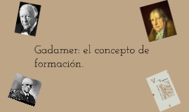 Copy of Gadamer: el concepto de formación