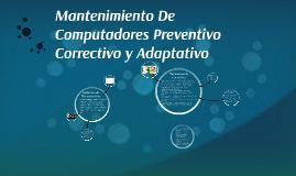 Mantenimiento De Computadores Preventivo Correctivo y Adapta
