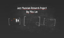 Jazz Musician Research Project