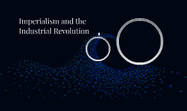 Imperialism and the Industrial Revolution