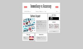 Immediacy vs Accuracy