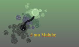 I am Malala: