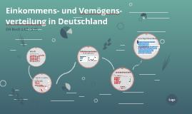 Einkommens- und Vemögens- verteilung in Deutschland
