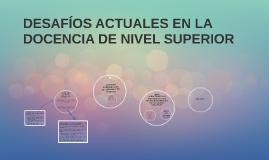 DESAFÍOS ACTUALES EN LA DOCENCIA DE NIVEL SUPERIOR
