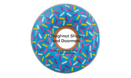 The Doughnut Shop and The Doorman