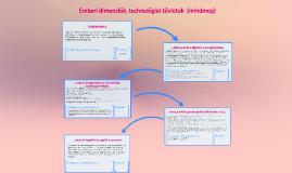 Emberi dimenziók, technológiai távlatok