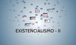 EXISTENCIALISMO - II