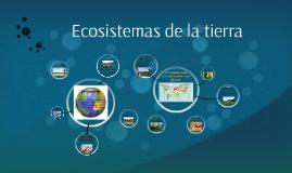 Ecosistemas de la tierra