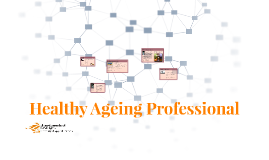 Copy of Healthy Ageing Professional