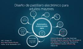 Copy of Diseño de pastillero inteligente para adultos mayores