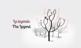Copy of La Leyenda