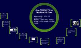 Day 21 IQWST Can I Believe My Eyes Homework 6.3, Reading 6.3, Activity 7.1