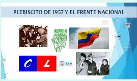 PLEBISCITO DE 1957 Y EL FRENTE NACIONAL