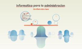 Informatica para la administracion