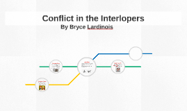 what is the conflict in the interlopers