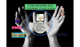 Hand Washing and Catching Your Cough
