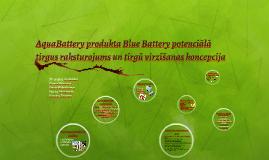 Aquabattery produkta Blue Battery potenciālā tirgus raksturo