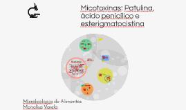 Micotoxinas: Patulina, ácido penicílico e esterigmatocistina