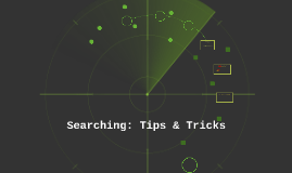 Searching: Tips & Tricks