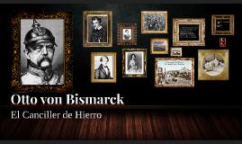 Otto von Bismarck, el Canciller de Hierro