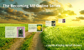 The Becoming ME Online Series - A journey of healing and sel