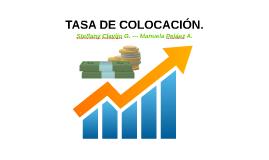 TASA DE COLOCACIÓN
