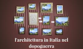 l'architettura in Italia nel dopoguerra