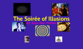 The Soiree of Illusions