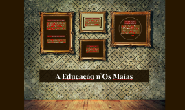 A Educação n`os Maias