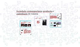 Sociedade contemporânea: produção e assimilação de valores