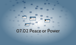 07.02 Peace or Power