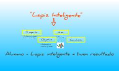 """Copy of """"Lápiz Inteligente"""""""