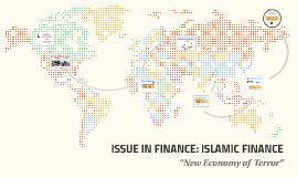ISSUE IN FINANCE: ISLAMIC FINANCE