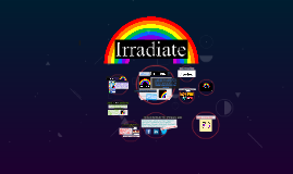What is Irradiate?