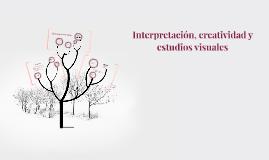 Interpretación, creatividad y estudios visuales