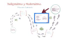 Indigenismo y Modernismo.