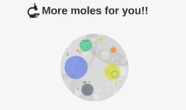 More moles for you!!