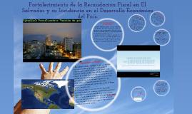 Copy of Fortalecimiento de la Recaudación Fiscal en El Salvador