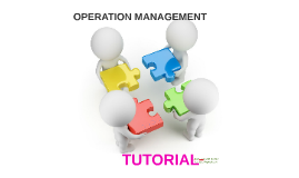 TUTORIAL OPERATION MANAGEMENT
