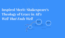 Inspired Merit: Shakespeare's Theology of Grace in All's Wel