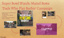 Super Bowl Watch: Mattel Bows 'Dads Who Play Barbie' Campaig