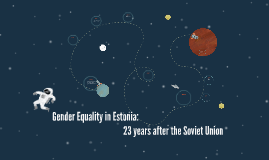 Gender Equality in Estonia - 23 years after the Soviet Union