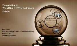 Presentation 6: World War II & The Last Man in Europe