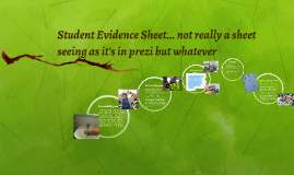 Student Evidence Sheet... not really a sheet seeing as it's