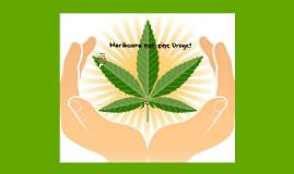 Marihuana nur eine Droge?