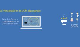 La Virtualidad en la UCR: el posgrado