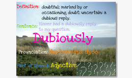 Dubiously