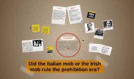 Did the Italian mob or the Irish mob rule the prohibition er
