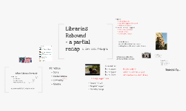 Libraries Rebound - partial recap