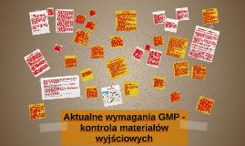 Aktualne wymagania GMP - kontrola materiałów wyjściowych